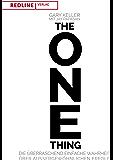 The One Thing: Die überraschend einfache Wahrheit über außergewöhnlichem Erfolg (German Edition)