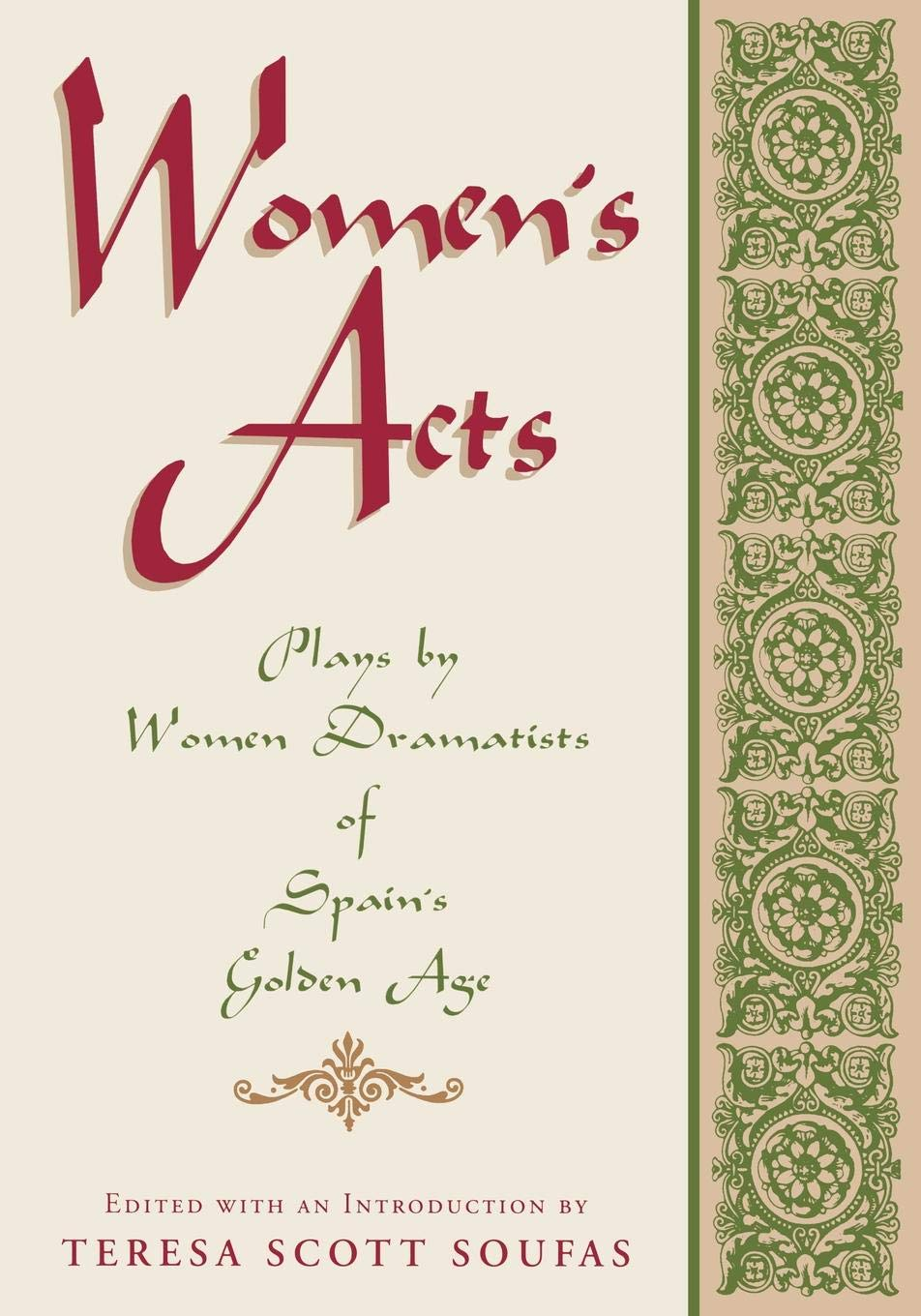 Women's Acts: Plays by Women Dramatists of Spain's Golden Age (Inglés) Tapa blanda – 29 nov 1996 Teresa Scott Soufas 0813108896 HOU7151LB02082011H0019 1500-1700