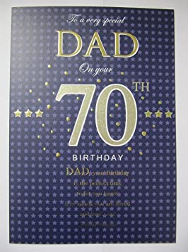 STUNNING TOP RANGE LOVELY WORDS SPECIAL DAD ON YOUR 70TH BIRTHDAY GREETING CARD
