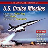 The Complete History of U.S. Cruise Missiles: Kettering's 1920s' Bug, 1950s' Snark, 21st Century Tomahawk