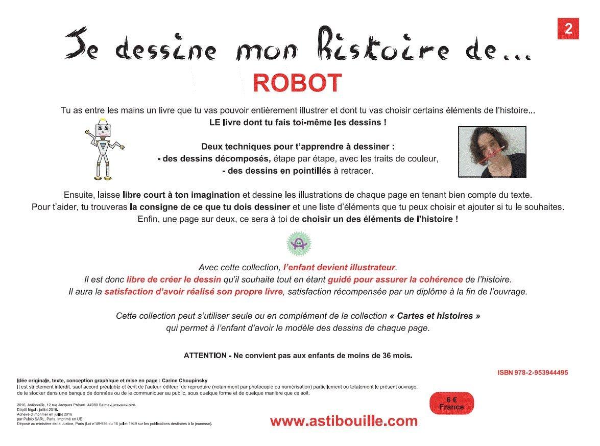 8f6e2e07f02 Amazon.fr - Je dessine mon histoire de robot   pour créer son livre et  apprendre à dessiner - Carine Choupinsky - Livres