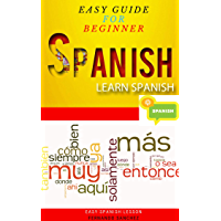 Spanish Language: Learn Spanish for Beginners, Easy & Common Spanish Phrases, Learn Spanish in a Week With Easy Methods (English Edition)