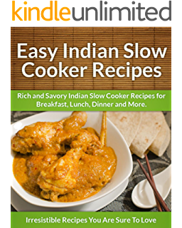 Indian cooking for beginners indian recipes cookbook 101 indian indian slow cooker recipes rich and savory indian slow cooker recipes for breakfast lunch forumfinder Images