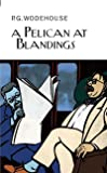 A Pelican at Blandings (Collector's Wodehouse)
