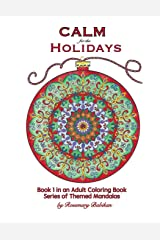 Calm for the Holidays: Volume 1 of Series,  Adult Coloring Books of Themed Mandalas Paperback