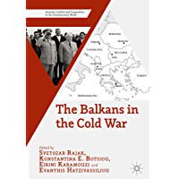 The Balkans in the Cold War (Security, Conflict and Cooperation in the Contemporary World)