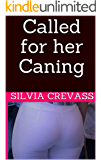 Called for her Caning