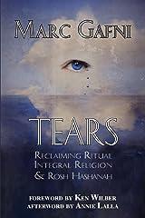 Tears: Reclaiming Ritual, Integral Religion and Rosh Hashanah