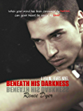 Beneath His Darkness: Healing Hearts #3 (A Healing Hearts Novel)