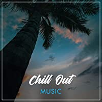 # Chill Out Music