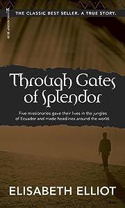Through Gates Of Splendor: 40th Anniversary Edition
