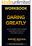 Workbook For Daring Greatly: How the Courage to Be Vulnerable Transforms the Way We Live, Love, Parent, and Lead
