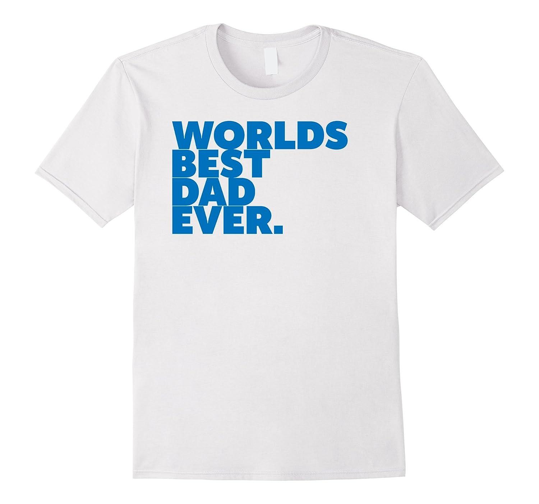 Birthday Dad Shirt Worlds Best Happy Daddy Blue FL