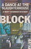 A Dance at the Slaughterhouse (Matt Scudder Mystery)