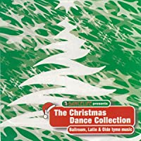 The Christmas Dance Collection (Ballroom, Latin & Olde Tyme Music)