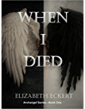 When I Died (Archangel Series Book 1)