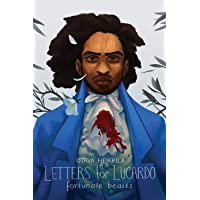 Fortunate Beasts (Letters for Lucardo)