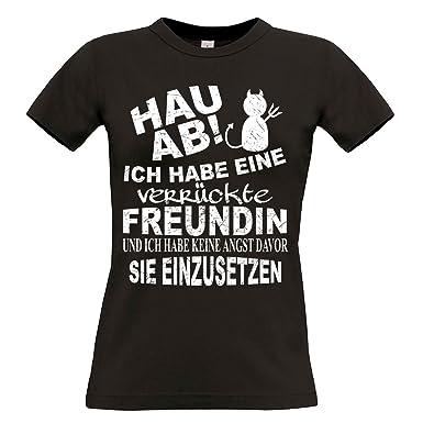 Damen T-Shirt schwarz Modell: Hau ab - Ich habe eine verrückte Freundin