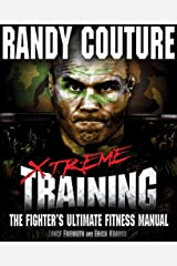 Xtreme Training: The Fighter's Ultimate Fitness Manual Paperback