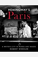 Hemingway's Paris: A Writer's City in Words and Images Kindle Edition