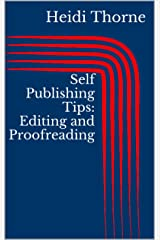 Self Publishing Tips: Editing and Proofreading Kindle Edition