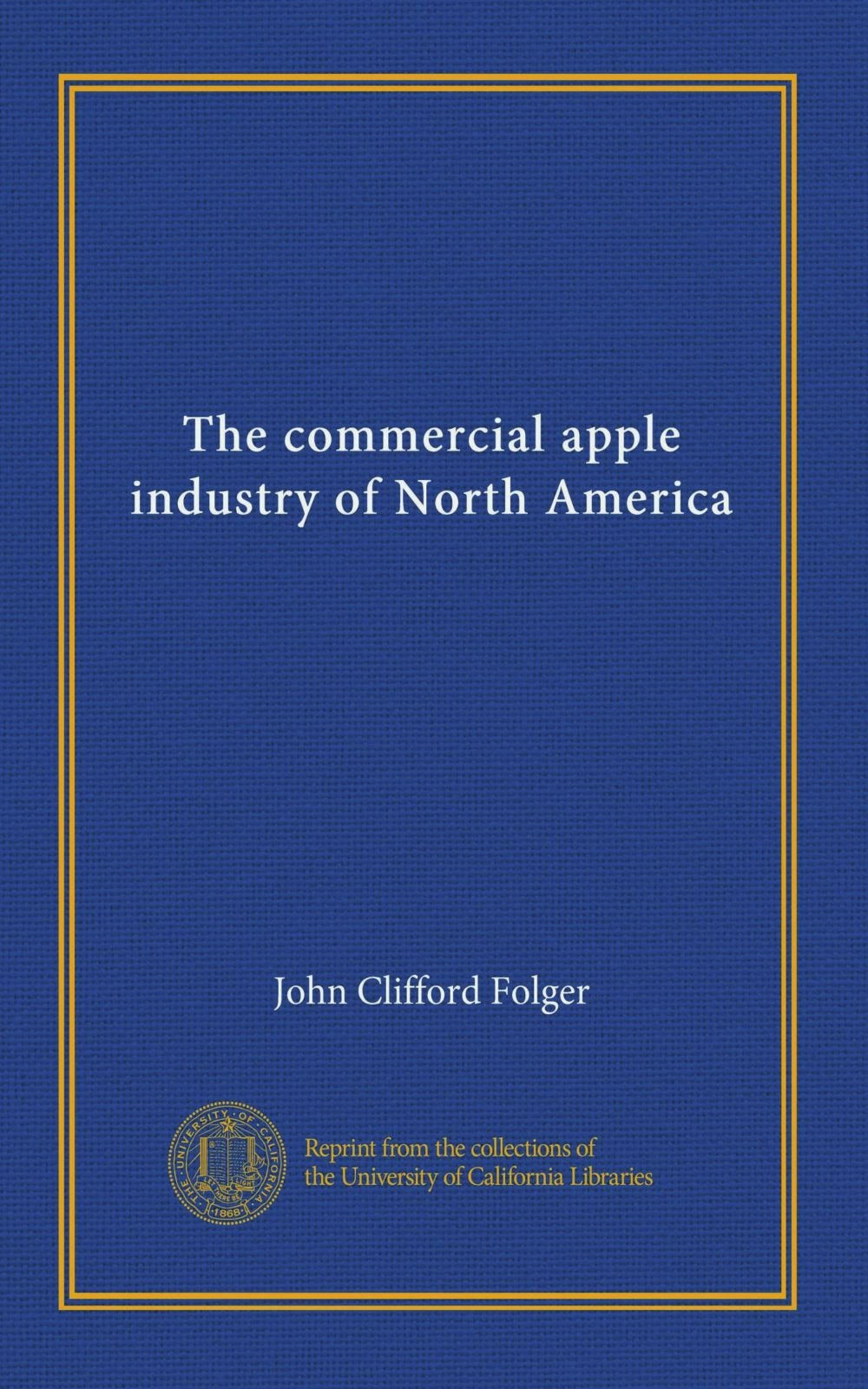 Read Online The commercial apple industry of North America pdf