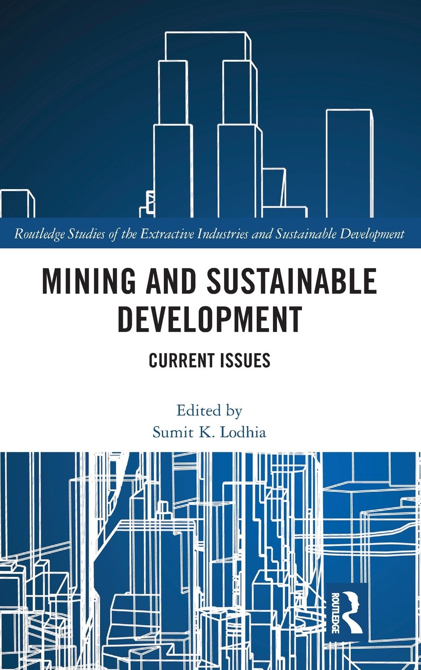 Mining And Sustainable Development  Current Issues  Routledge Studies Of The Extractive Industries And Sustainable Development