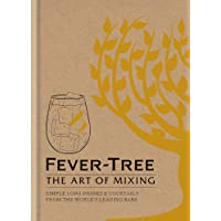 Fever Tree: The Art of Mixing: Recipes from the world's leading bars