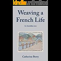 Weaving a French Life: An Australian story