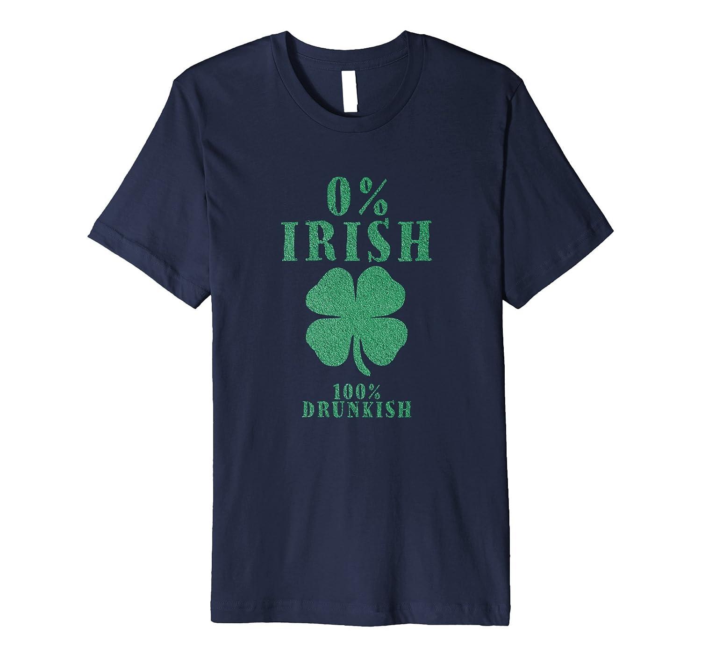 0% IRISH 100% DRUNKISH - Saint Patrick Day T-Shirt-4LVS