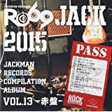 JACKMAN RECORDS COMPILATION ALBUM vol.13 -赤盤-『RO69JACK 2015』