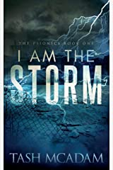 I Am the Storm (The Psionics) Paperback