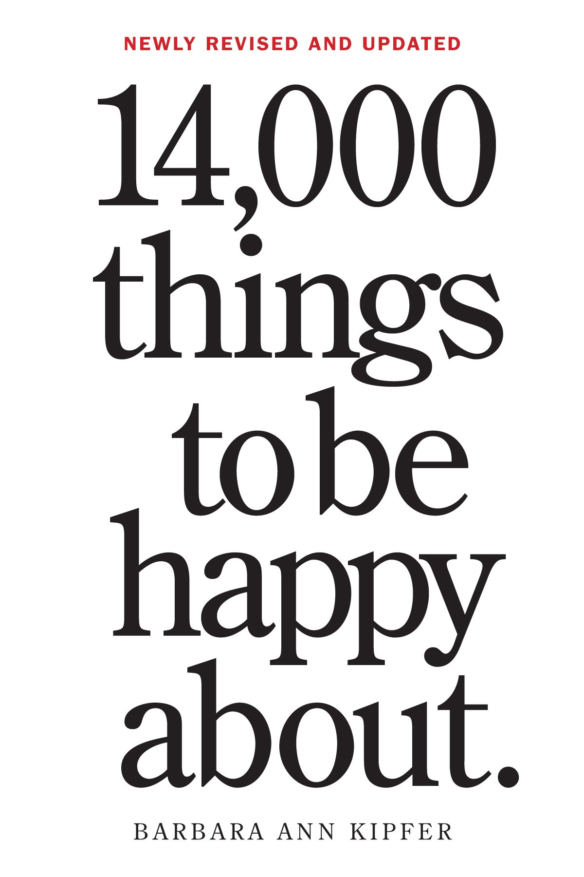 14, 000 Things to Be Happy About.: Newly Revised and Updated: Barbara Ann  Kipfer: 9780761181804: Amazon.com: Books