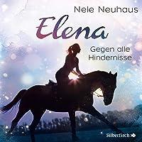 Elena 1: Elena - Ein Leben für Pferde: Gegen alle Hindernisse: 1 CD
