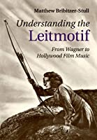 Understanding The Leitmotif: From Wagner To
