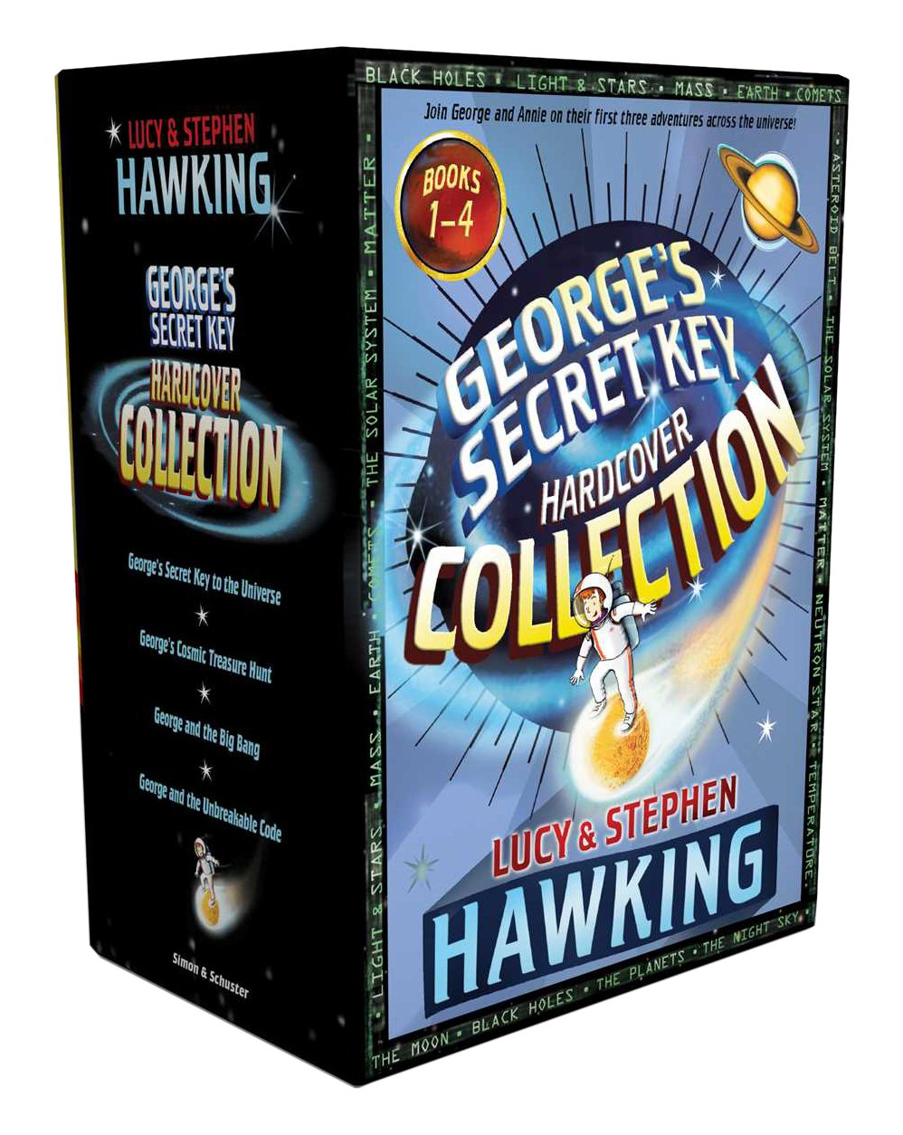 George's Secret Key Hardcover Collection: George's Secret Key to the Universe; George's Cosmic Treasure Hunt; George and the Big Bang; George and the Unbreakable Code