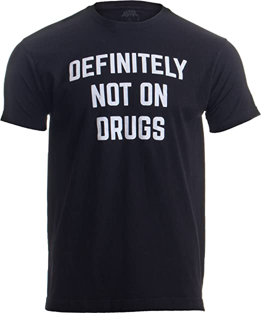 e94f2b8e3081a Definitely Not on Drugs | Funny Party, Rave, Festival Club Glow in Dark  T-Shirt