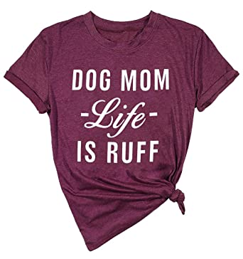 c5f142a56c01d Amazon.com  Dog Mom Shirt for Womens Dog Mom Life is Ruff Short Sleeve  Casual Graphic T-Shirt Dog Lover Gift Funny Mom Shirt  Clothing