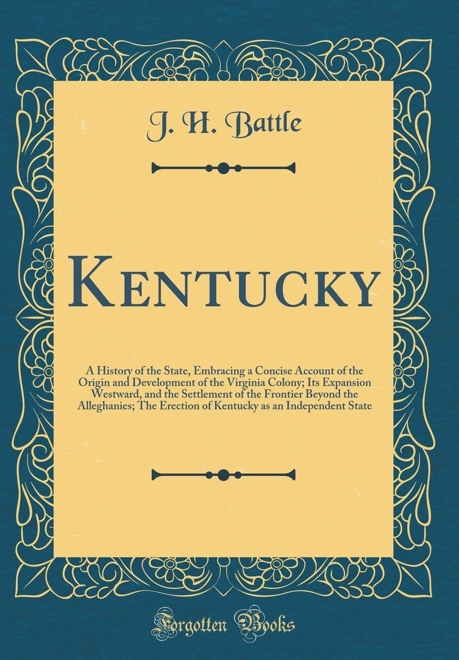 Kentucky: A History of the State, Embracing a Concise Account of the Origin and Development of the Virginia Colony; Its Expansion Westward, and the ... Erection of Kentucky as an Independent State pdf epub