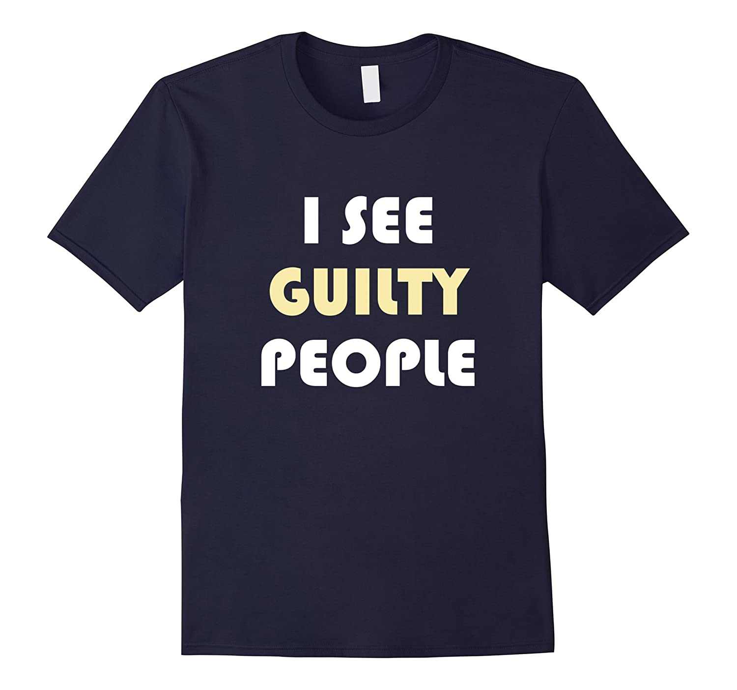 I See Guilty People Funny Law Legal Attorney Lawyer T-Shirt-Art