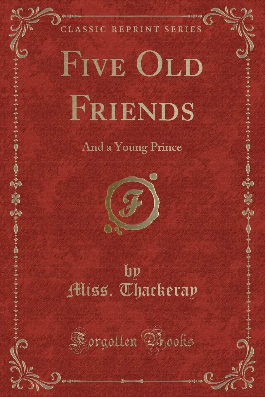 Download Five Old Friends: And a Young Prince (Classic Reprint) pdf epub