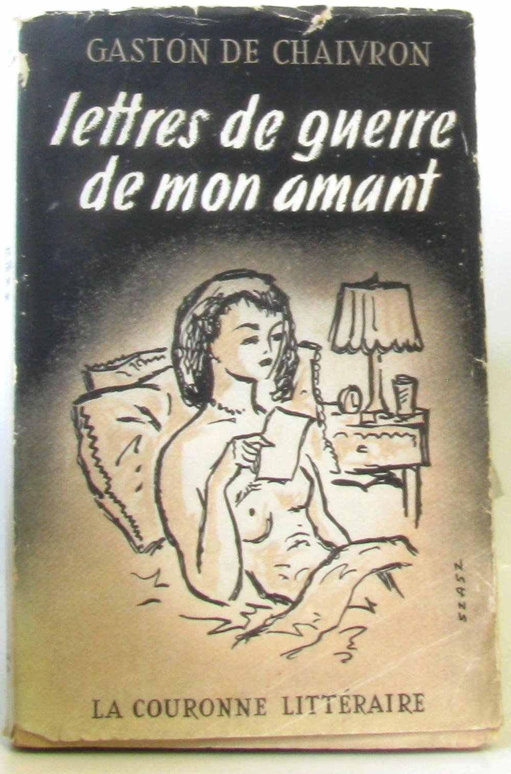 Lettres De Guerre De Mon Amant Gaston De Chalvron Amazon