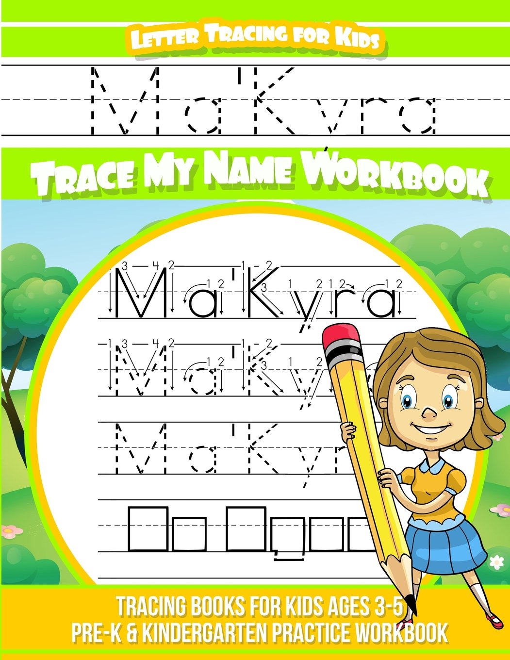 Ma'Kyra Letter Tracing for Kids Trace my Name Workbook: Tracing Books for Kids ages 3-5 Pre-K & Kindergarten Practice Workbook pdf epub