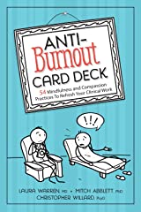 Anti-Burnout Card Deck: 54 Mindfulness and Compassion Practices To Refresh Your Clinical Work Cards