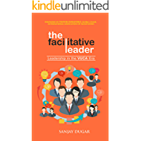 The Facilitative Leader: Leadership in the VUCA Era