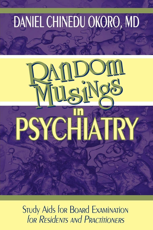 Random Musings in Psychiatry: Study Aids for
