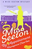 Miss Seeton By Appointment (A Miss Seeton Mystery)