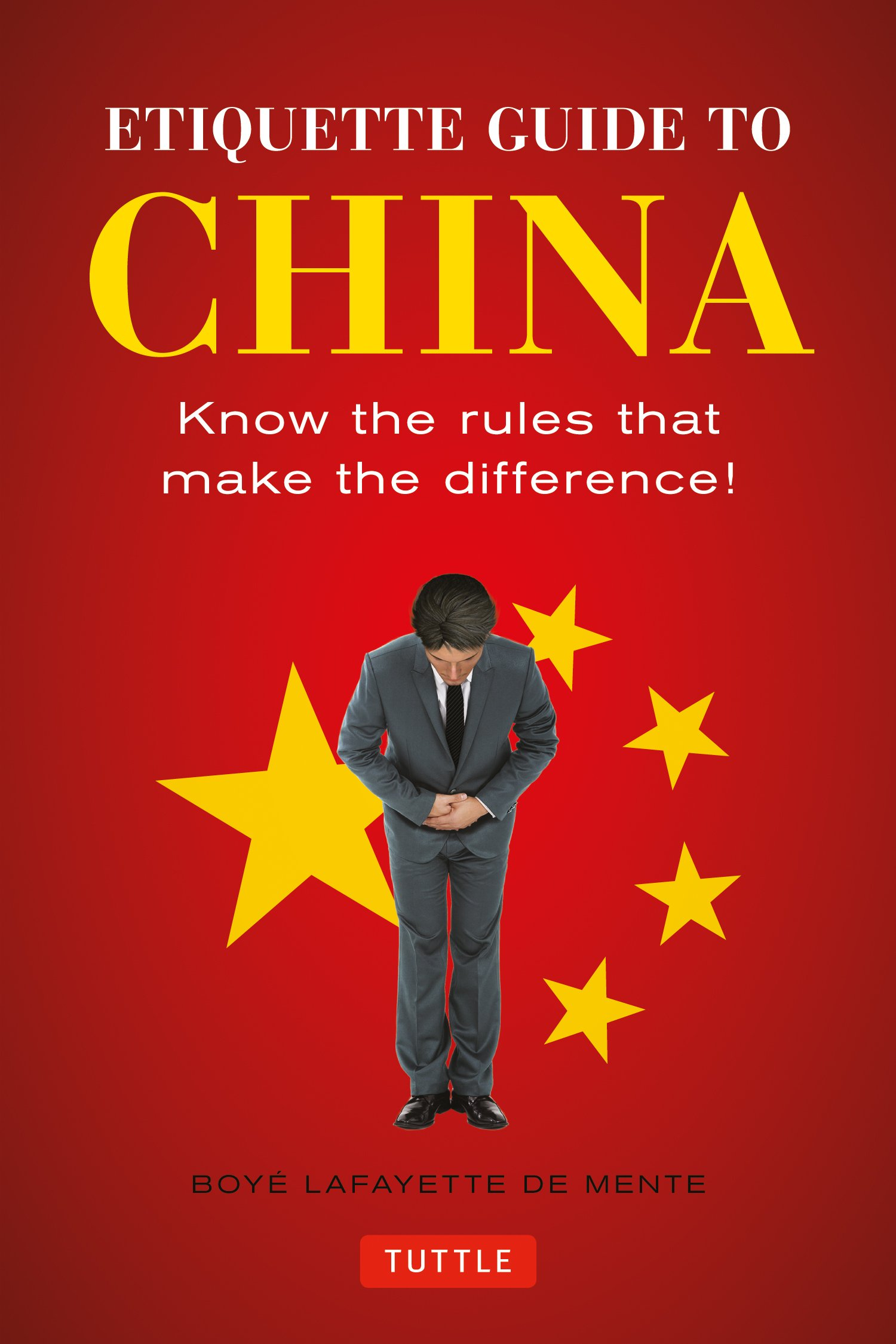 Etiquette Guide to China: Know the Rules that Make the Difference!