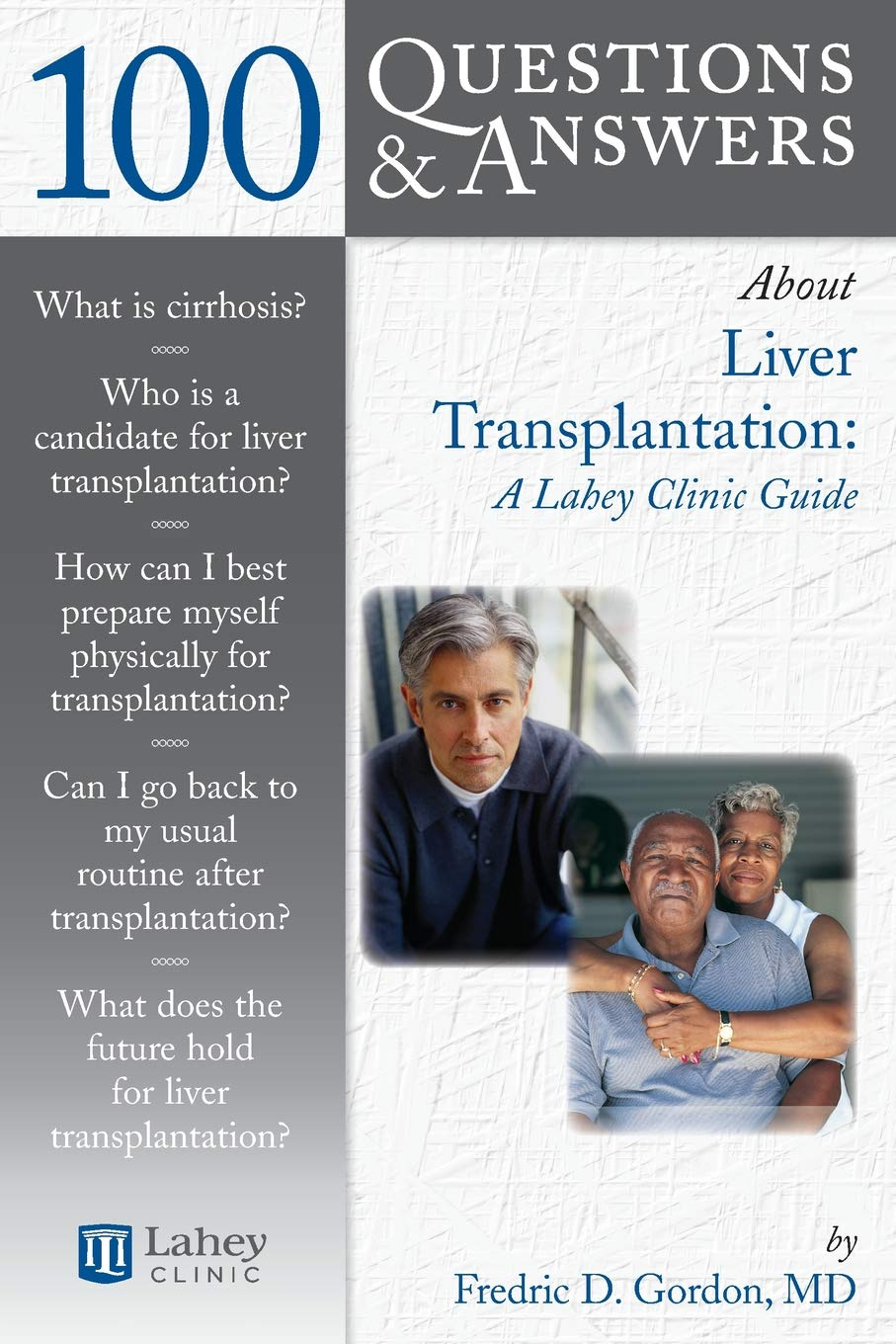 100 Questions & Answers About Liver Transplantation: A Lahey Clinic Guide  Paperback – Sep 8 2006