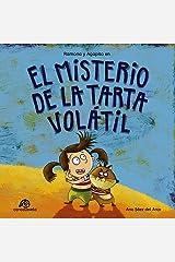 El misterio de la tarta volátil: Ramona y Agapito [Cuento infantil / Aventuras / Misterio / Detectives] (Las aventuras de Ramona y Agapito nº 1) (Spanish Edition) Kindle Edition
